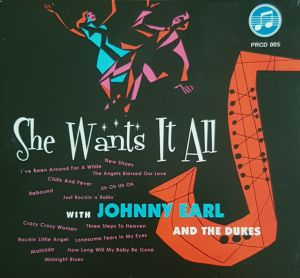 Johnny Earl and the Dukes She Wants It All CD 5024545826227