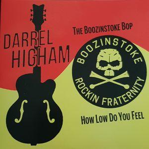 Darrel Higham Boozinstoke Bop How Low Do You Feel 7 inch vinyl single 5060344440950