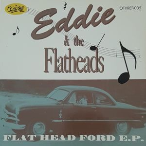Eddie and The Flatheads Flat Head Ford 7 inch vinyl ep at Raucous Records