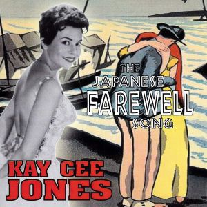 Kay Cee Jones The Japanese Farewell Song CD hydra records and 1950s rock and roll cds at Raucous Records