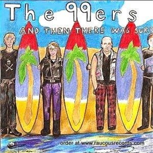 The 99ers And Then There Was Surf CD 662222004022
