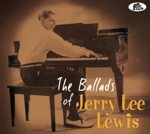 Jerry Lee Lewis Ballads Of Jerry Lee Lewis CD at Raucous Records