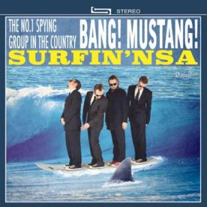 Bang!  Mustang Surfin' NSA vinyl LP