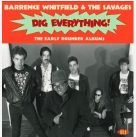 Barrence Whitfield and the Savages Dig Everything Early Rounder Albums CD