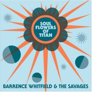 Barrence Whitfield and The Savages Soul Flowers Of Titan CD