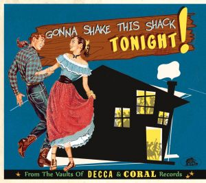 Gonna Shake This Shack From The Vaults Of Decca And Coral Records CD 5397102176029