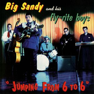 Big Sandy And His Fly-Rite Boys Jumping From 6 To 6 CD