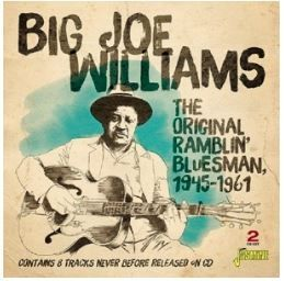 Big Joe Williams Original Ramblin' Bluesman 1945-1961 2CD