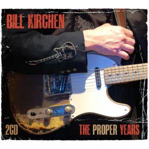 Bill Kirchen The Proper Years 2CD 5052442013525