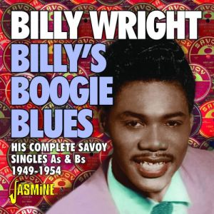 Billy Wright Billy's Boogie Blues His Complete Savoy Singles As and Bs 1949 1954 CD 604988317428