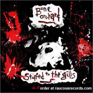 Bone Orchard Stuffed To The Gills CD