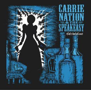 Carrie Nation & the Speakeasy Hatchetations LP vinyl BNLP7911 4250019904257