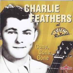 Charlie Feathers Gone Gone Gone CD 803415123025