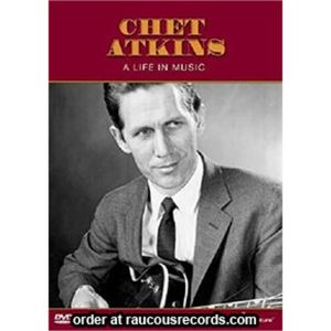 Chet Atkins A Life In Music DVD