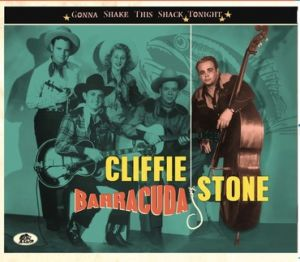 Cliffie Stone Big Bait With Barracuda Gonna Shake This Shack Tonight CD BCD17560 5397102175602