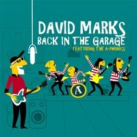 David Marks and the A-Phonics Back In The Garage CD