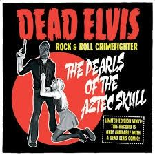 Dead Elvis and his one man grave Pearls Of The Aztec Skull 7 inch vinyl EPcomic book