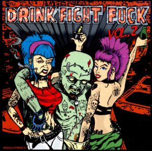 Drink Fight F*ck volume 2 CD