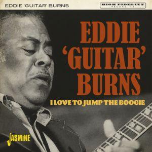 Eddie Guitar Burns I Love To Jump the Boogie CD
