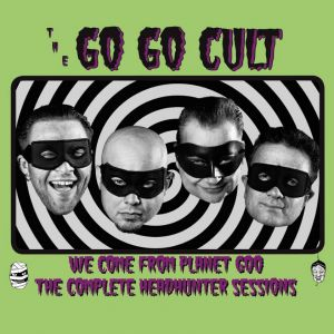 Go Go Cult We Come From Planet Goo CD