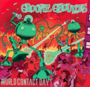 Groovie Ghoulies World Contact Day CD