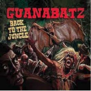 Guana Batz Back To The Jungle CD
