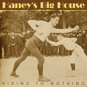 Haney's Big House Hiding To Nothing CD