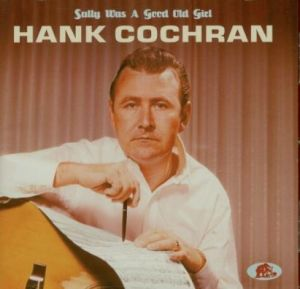 Hank Cochran Sally Was A Good Old Girl CD