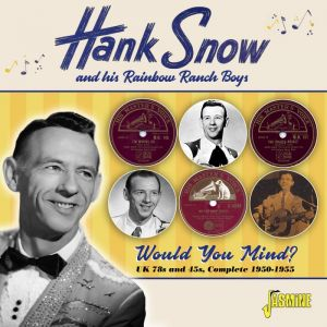Hank Snow Would You Mind? CD