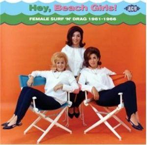 Hey Beach Girls Female Surf and Drag 1961 1966 CD CDCHD1282