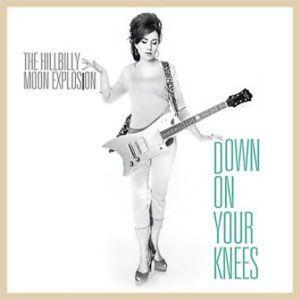 Hillbilly Moon Explosion Down On Your Knees vinyl single