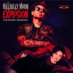 Hillbilly Moon Explosion The Sparky Sessions CD
