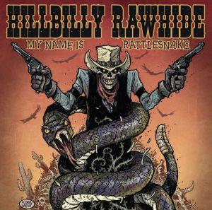 Hillbilly Rawhide My Name Is Rattlesnake CD