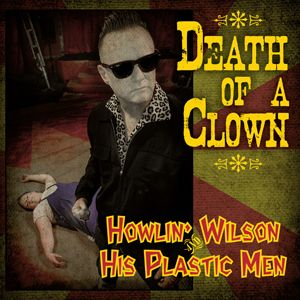 "Howlin' Wilson and his Plastic Men Death Of A Clown 7"" EP"