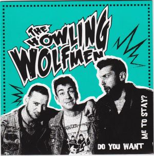 Howling Wolfmen Do You Want Me To Stay Get Away vinyl single