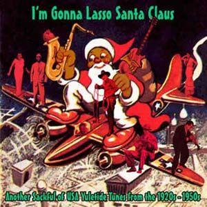 I'm Gonna Lasso Santa Claus CD