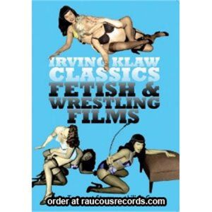 Irving Klaw Classics Fetish and Wrestling Films DVD