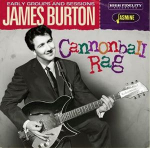 James Burton Cannonball Rag Early Groups and Sessions CD