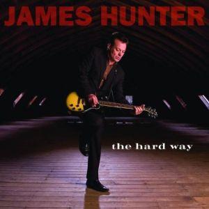 James Hunter The Hard Way CD 888072306691