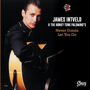 """James Intveld and The Honky Tonk Palominos Never Gonna Let You Go 7"""" Single vinyl"""