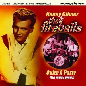 Jimmy Gilmer and The Fireballs Quite a Party The Early Years CD
