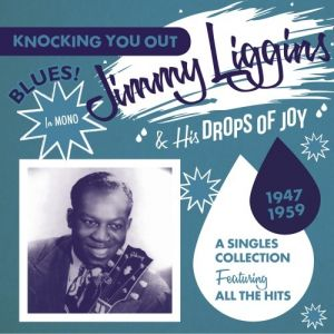 Jimmy Liggins and his Drops Of Joy Knocking You Out CD 604988307320 JASMCD3073