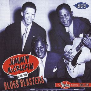 Jimmy McCracklin and his Blues Blasters Modern Recordings 1948 1950 CD CDCHD720 029667172028