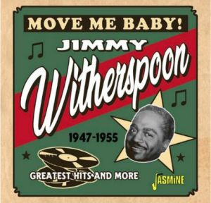 Jimmy Witherspoon Move Me Baby Greatest Hits and More 1947-1955 CD