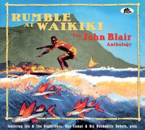John Blair Rumble At Waikiki John Blair Anthology 2CD 5397102175329