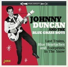 Johnny Duncan and The Blue Grass Boys Last Trains Blue Heartaches & Footprints In The Snow CD