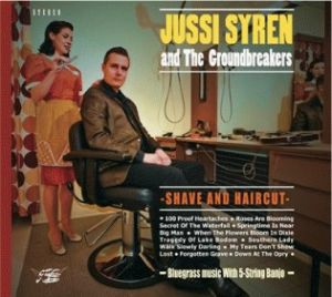 Jussi Syren and the Groundbreakers Shave And Haircut CD