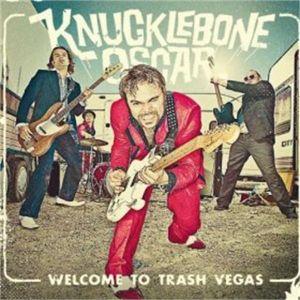 Knucklebone Oscar Welcome To Trash Vegas CD