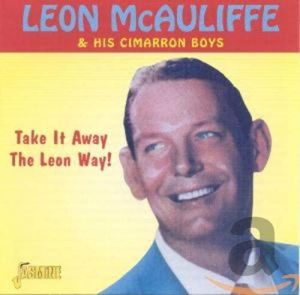 Leon McAuliffe and His Cimarron Boys Take It Away The Leon Way CD
