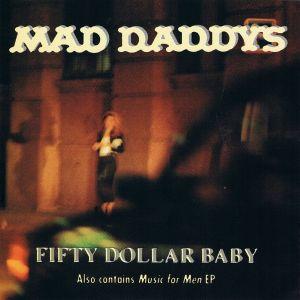 Mad Daddys Fifty Dollar Baby CD SFTRI206